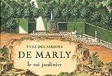 Vues des jardins de Marly - Le roi jardinier de Gérard Mabille (16 juin 2011) Broché - 16/06/2011