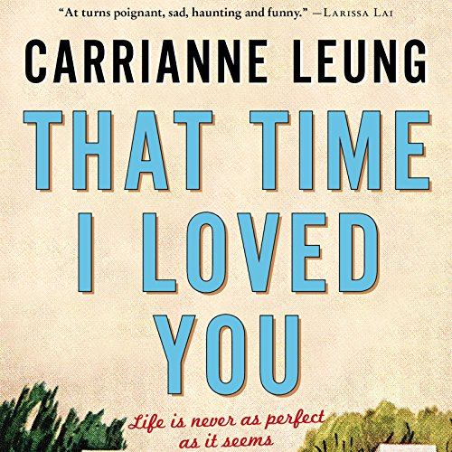 That Time I Loved You     Linked Stories              Written by:                                                                                                                                 Carrianne Leung                               Narrated by:                                                                                                                                 Nancy von Euw                      Length: 6 hrs and 8 mins     2 ratings     Overall 3.5