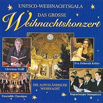UNESCO-Weihnachtsgala: Das große Weihnachtskonzert - Die alpenländische Weihnacht