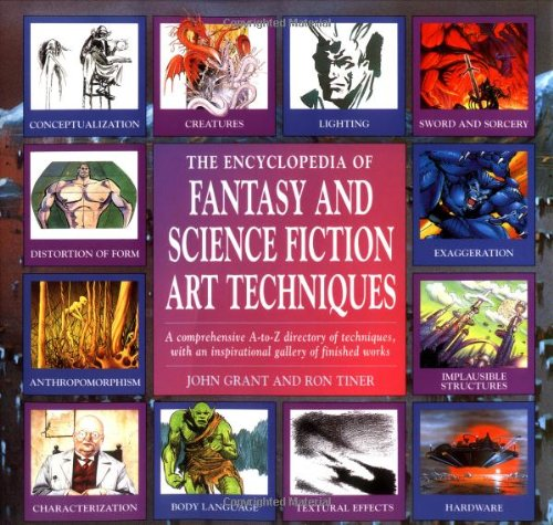 Encyclopedia Of Fantasy And Science Fiction Art Techniques: A Comprehensive A-z Directory Of Techniques, With An Inspirational Gallery Of Finished Works