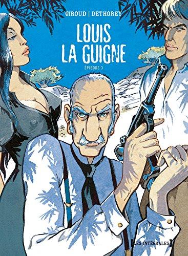 Louis la Guigne - Intégrale: Episode 3
