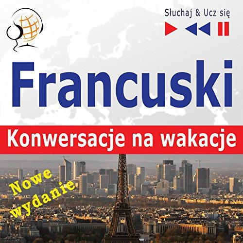 Francuski Konwersacje na wakacje - Nowe wydanie - Conversations de vacances. Poziom średniozaawansowany B1-B2  By  cover art