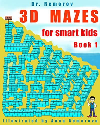 3D Mazes for Smart Kids Book 1: 3D Challenging Mazes Game...