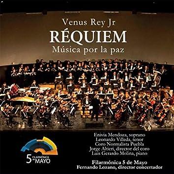 Venus Rey Jr.: Requiem Música por la Paz
