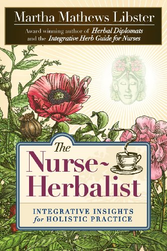 Compare Textbook Prices for The Nurse-Herbalist: Integrative Insights for Holistic Practice Illustrated Edition ISBN 9780975501849 by Libster, Martha Mathews,Smith, Marlaine C.