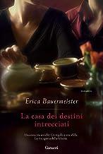 La casa dei destini intrecciati (Italian Edition)