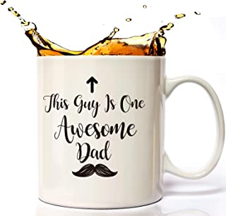 Gifts For Dad, This Guy is One Awesome Dad, Funny Coffee Mug 11 Oz, Cool Birthday Present From Daughter, Son, Wife, Perfect Gift for Father's Day.