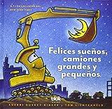 Felices sueños, camiones grandes y pequeños / Goodnight, Goodnight Construction Site (B de Blok) (Spanish Edition)