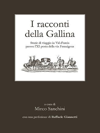 I racconti della Gallina, storie di viaggio in Val dOrcia presso lXI posta della via Francigena