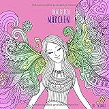 Malbuch Mädchen 10-14 Jahre: Zen-inspiriertes Beschäftigungsbuch für kreative Entfaltung. Tolles Geschenk für Mädchen (Ausmal- und Mitmachbücher für Mädchen, Band 1)