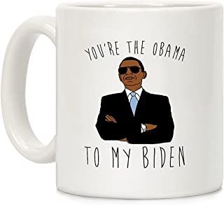 LookHUMAN You're The Obama To My Biden White 11 Ounce Ceramic Coffee Mug