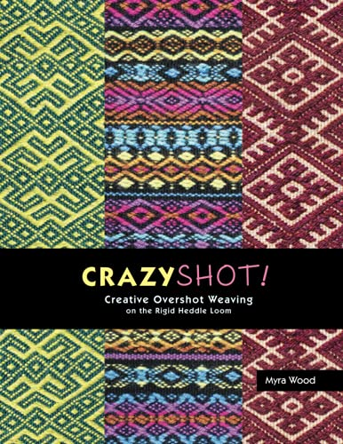 Compare Textbook Prices for CrazyShot- Creative Overshot Weaving for the Rigid Heddle Loom  ISBN 9798577509880 by Wood, Myra,Peasley, Sarah