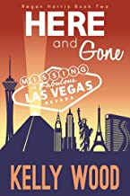 Here and Gone (Regan Harris Romantic Mystery Series Book 2)