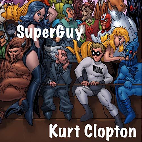 SuperGuy Audiobook By Kurt Clopton cover art