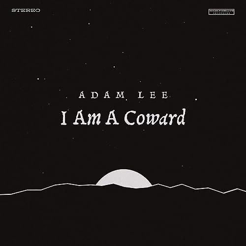 I Am a Coward