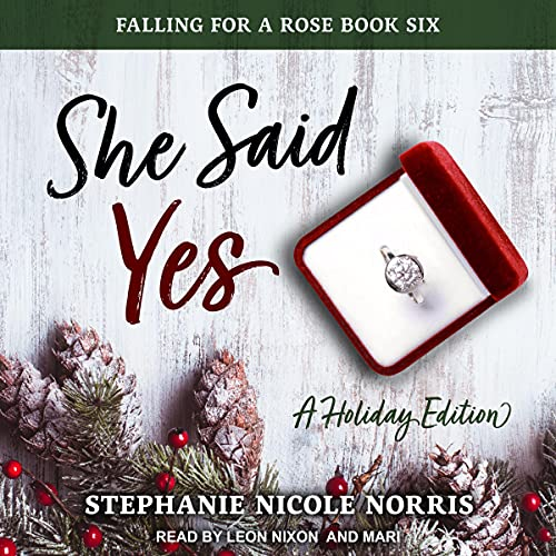 She Said Yes: Falling for a Rose Series, Book 6