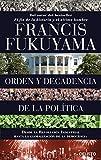 Orden y decadencia de la política: Desde la Revolución Industrial a la globalización de la democracia (Sin colección)