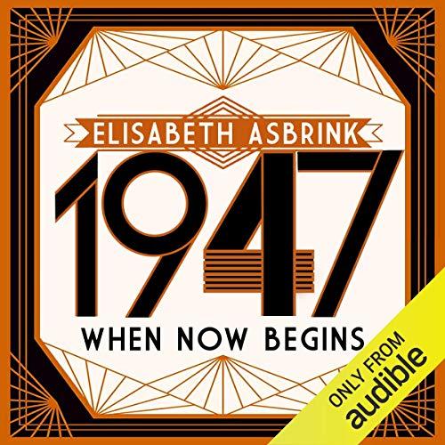 1947: When Now Begins audiobook cover art
