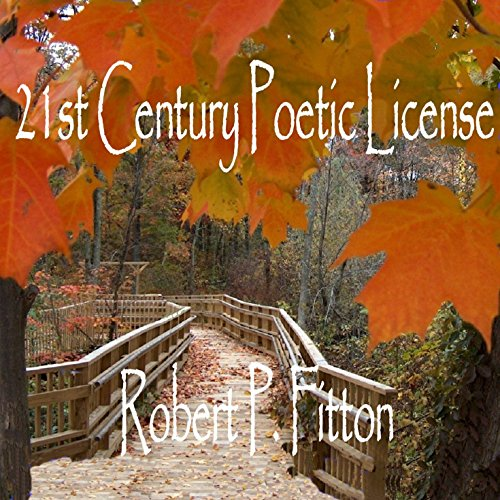 21st Century Poetic License: Poems from the Heart audiobook cover art