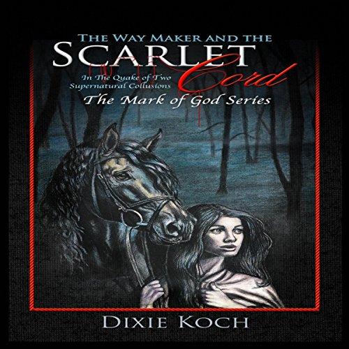 The Way Maker and the Scarlet Cord     In the Quake of Two Supernatural Collusions (The Mark of God, Book 2)              By:                                                                                                                                 Dixie Koch                               Narrated by:                                                                                                                                 Darby Reed                      Length: 9 hrs and 20 mins     50 ratings     Overall 5.0