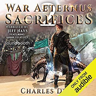 War Aeternus 2: Sacrifices                   Written by:                                                                                                                                 Charles Dean                               Narrated by:                                                                                                                                 Jeff Hays,                                                                                        Annie Ellicott                      Length: 14 hrs and 13 mins     17 ratings     Overall 4.9