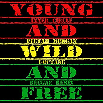 Young, Wild & Free (Reggae Remix)