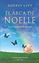 EL ARCA DE NOELLE: Una Historia de Redención (Las Aventuras de Oleo) (Spanish Edition)