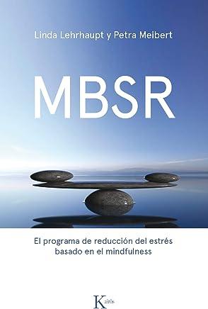 MBSR: El programa de reducción de estrés basado en el mindfulness