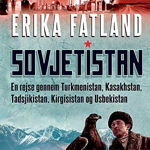 En rejse gennem Kasakhstan, Kirgisistan, Tadsjikistan, Turkmenistan og Usbekistan audiobook cover art