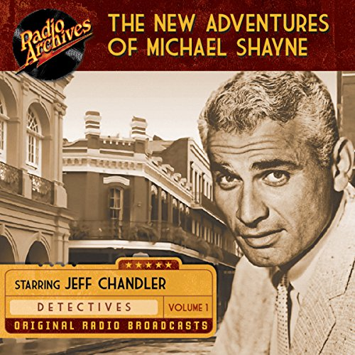 The New Adventures of Michael Shayne, Volume 1 audiobook cover art