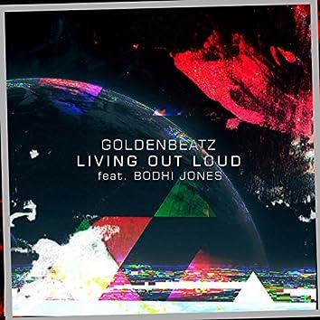 Living out Loud (feat. Bodhi Jones)