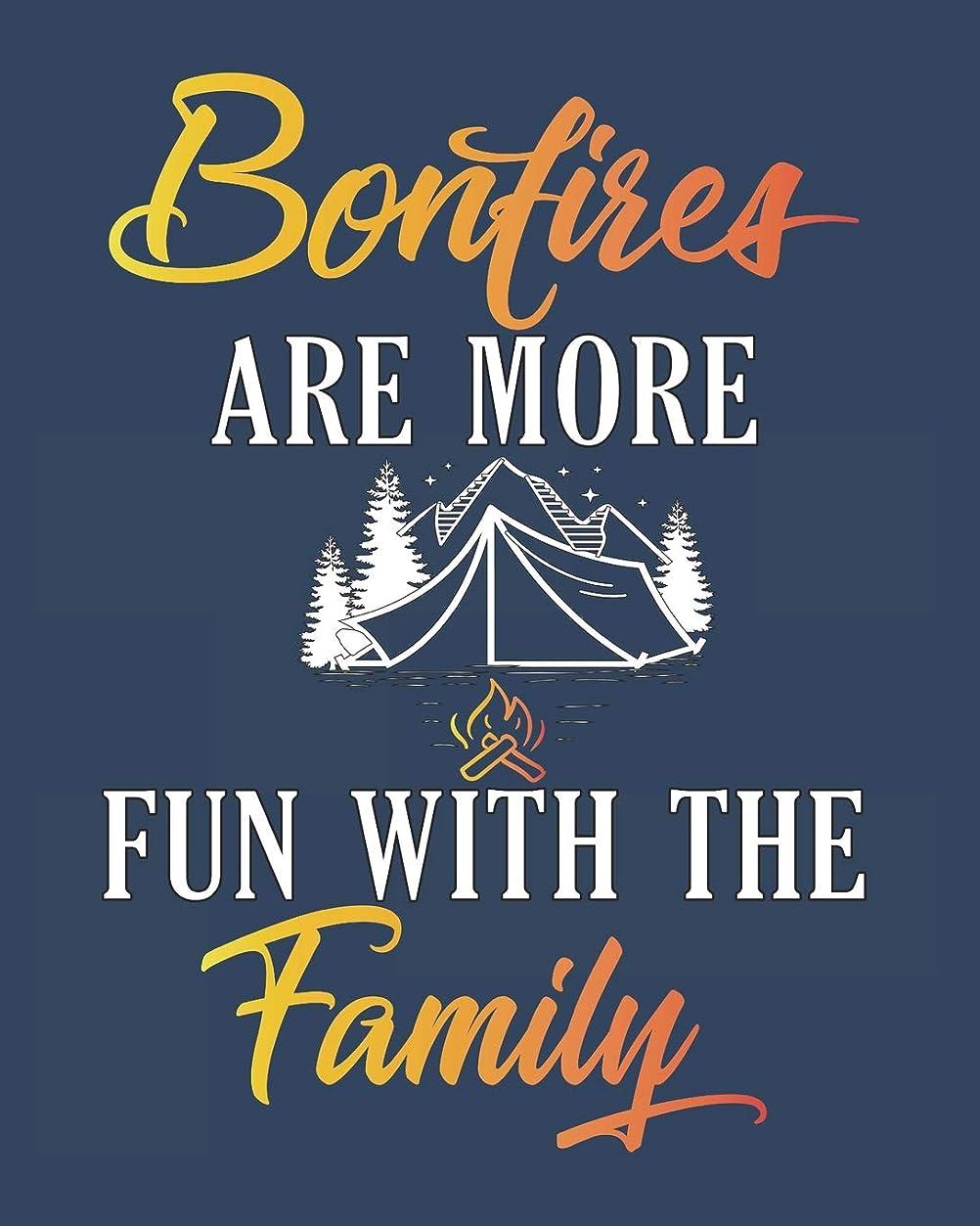 スキャンダラス水分金属Bonfires Are More Fun With The Family: Family Camping Planner and Journal