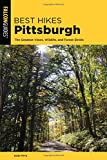 Best Hikes Pittsburgh: The Greatest Views, Wildlife, and Forest Strolls (Best Hikes Near Series)
