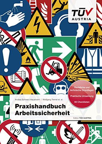 Praxishandbuch Arbeitssicherheit: Rechtliche und technische Grundlagen; Praktische Umsetzung; 60 Checklisten