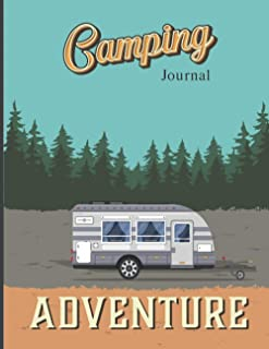 Camping Journal: Family Adventure Vacation & RV Travel Logbook, A Campground Notebook With Capture Memories with Notes and...