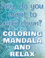 CALM DOWN - Coloring Mandala to Relax - Coloring Book for Adults (Left-Handed Edition): Press the Relax Button you have in your head - Colouring book for stressed adults or stressed kids