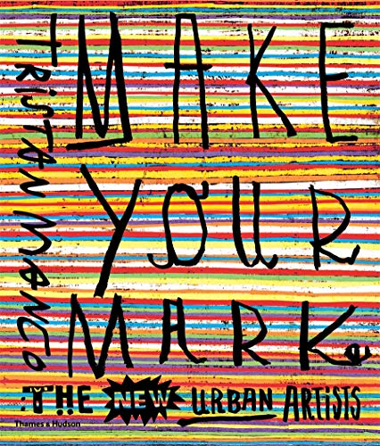 Image of Make Your Mark: The New Urban Artists