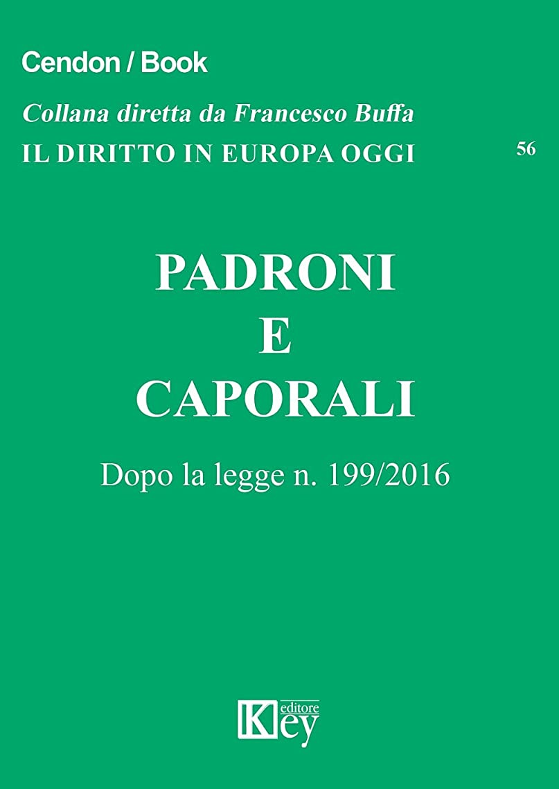 人里離れたパキスタン四面体Padroni e caporali: Dopo la legge n. 199/2016 (Il diritto in Europa oggi Vol. 56) (Italian Edition)