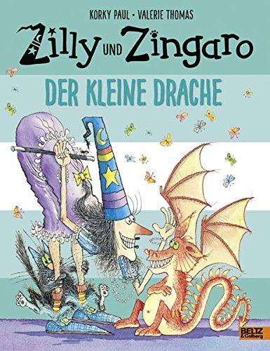 Zilly und Zingaro. Der kleine Drache: Vierfarbiges Bilderbuch (Beltz & Gelberg)
