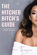 The Hitched Bitch's Guide: To Going from Fiancée to Badass Boss Wife (1)