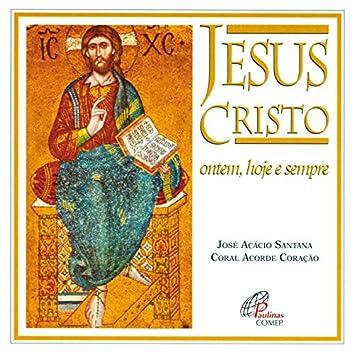 Jesus Cristo Ontem, Hoje e Sempre