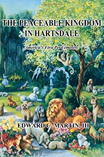 The Peaceable Kingdom in Hartsdale: America's First Pet Cemetery