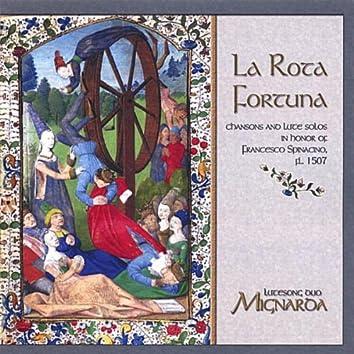 LA ROTA FORTUNA: CHANSONS & LUTE SOLOS IN HONOR OF FRANCESCO SPINACINO, FL. 1507