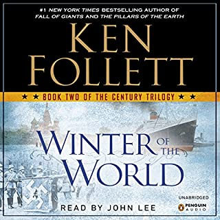 Winter of the World     The Century Trilogy, Book 2              Written by:                                                                                                                                 Ken Follett                               Narrated by:                                                                                                                                 John Lee                      Length: 31 hrs and 43 mins     75 ratings     Overall 4.8