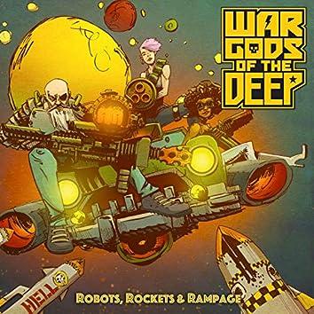 Robots, Rockets & Rampage
