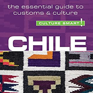 Chile - Culture Smart!     The Essential Guide to Customs & Culture              By:                                                                                                                                 Caterina Perrone                               Narrated by:                                                                                                                                 Anna Bentinck                      Length: 4 hrs and 2 mins     4 ratings     Overall 4.5