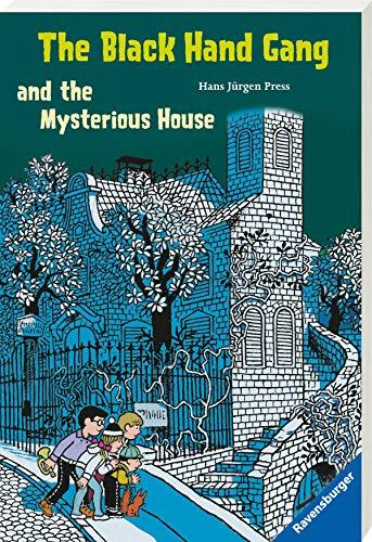 The Black Hand Gang and the Mysterious House: Englische Ausgabe mit vielen Vokabeln (Englischsprachige Taschenbücher)