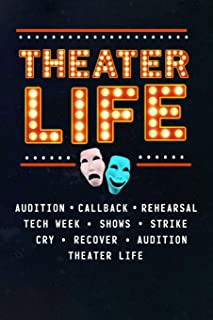 Theater Life Audition Callback Rehearsal Tech Week Shows Strike Cry Recover Audition Theater Life: Broadway Notebook And A...