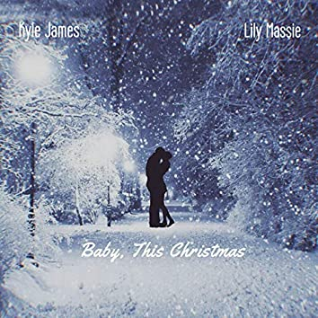 Baby This Christmas (feat. Kyle James)