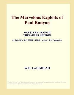The Marvelous Exploits of Paul Bunyan (Webster's Spanish Thesaurus Edition)